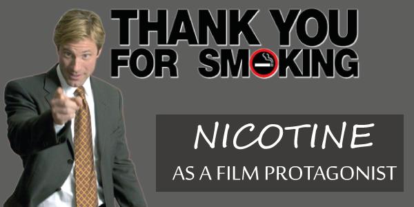 NICOTINE AS A FILM PROTAGONIST
