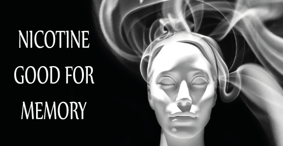 NICOTINE GOOD FOR MEMORY